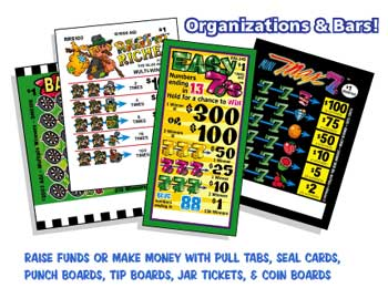 Organizations and Bars! Raise funds or make money with pull tabs, seal cards, punch boards, jar tickets, and coin boards